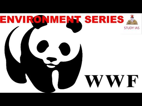 World Wide Fund for Nature - ENVIRONMENT SERIES - UPSC in HINDI / ENGLISH