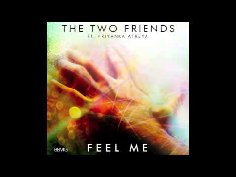 Feel Me (Original Mix) - Two Friends ft. Priyanka Atreya