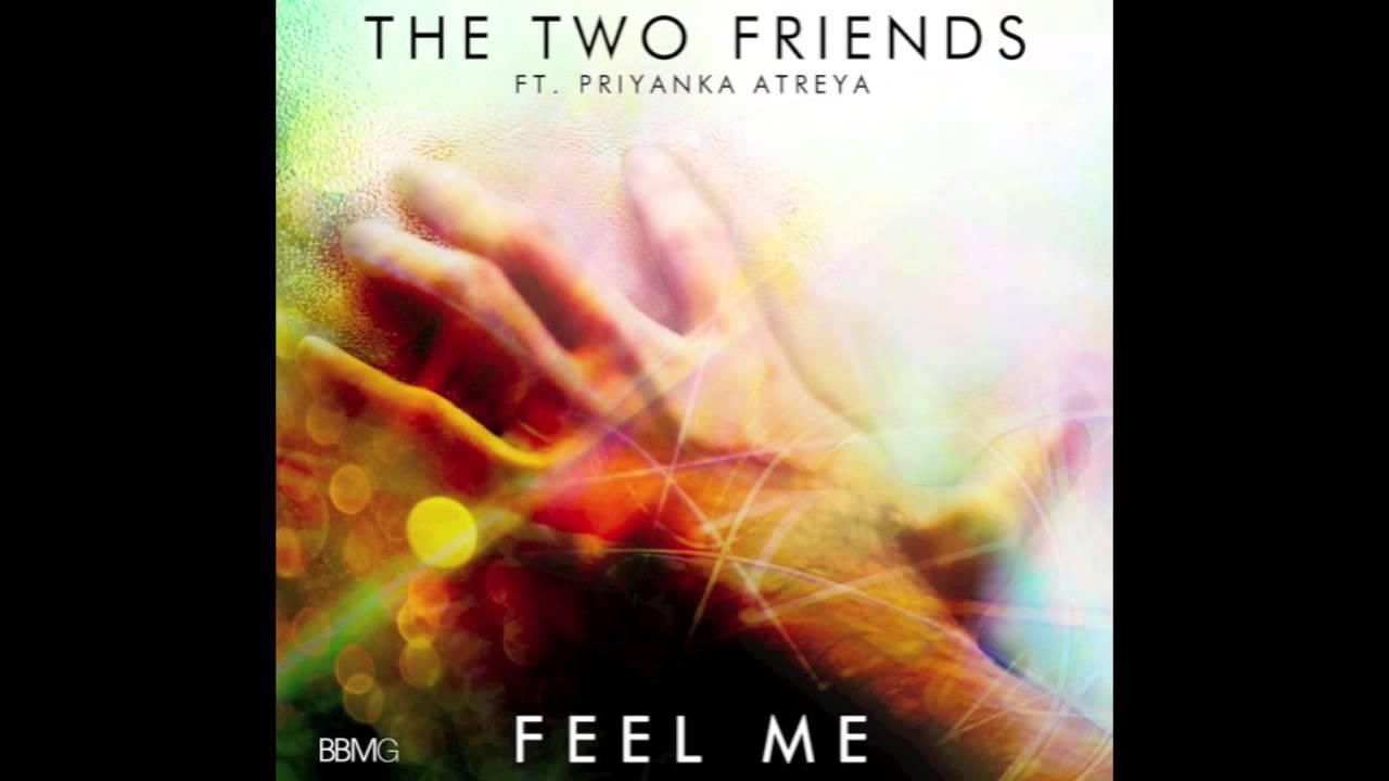 Download Feel Me (Original Mix) - Two Friends ft. Priyanka Atreya
