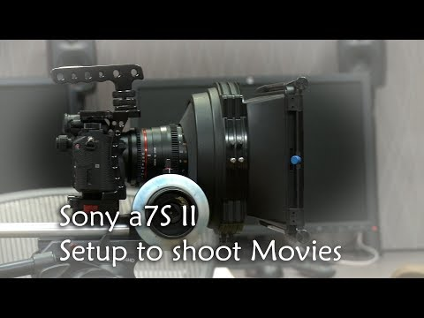 How to Setup the Sony a7S II for Cinema or Video Shooting