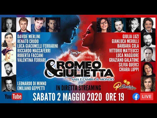02.05.2020 - Romeo & Giulietta - Ama e Cambia il Mondo - In diretta con tutto il Cast.