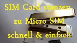 SIM Karte zu Micro SIM Karte stanzen - Schnell & einfach für alle Modelle