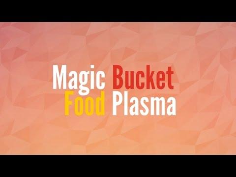 The Magic Bucket Plasma  Energy Food System