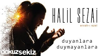 Halil Sezai - Duyanlara Duymayanlara (Official Audio)