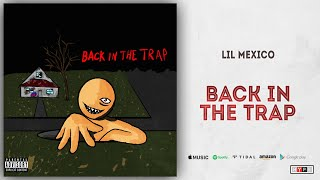 Lil Mexico - Back In The Trap