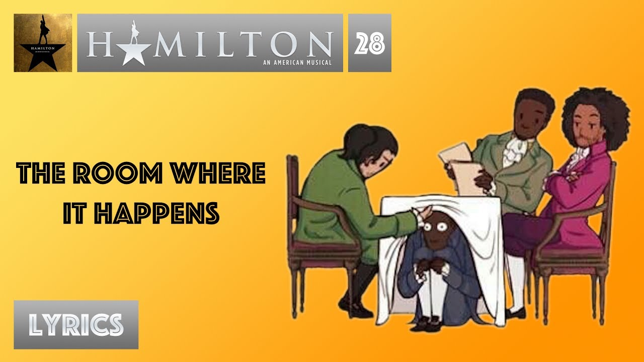 #28 Hamilton - The Room Where It Happens [[VIDEO LYRICS]]