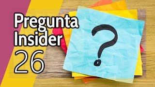 Pregunta Insider 26: Tú preguntas y nosotros respondemos en directo