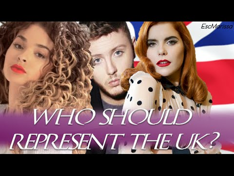 Eurovision 2018 - Who should represent the United Kingdom?