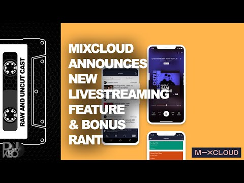 Mixcloud Announces New Livestreaming feature and a rant about where I don't like to listen to DJs