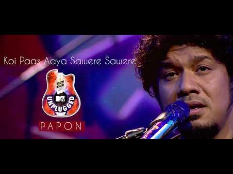 Koi Paas Aaya Sawere Sawere - Papon | MTV Unplugged