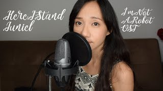 Juniel 주니엘 - Here I Stand 여기 서 있어 (I'm Not A Robot 로봇이 아니야 OST) | English Cover by 체리