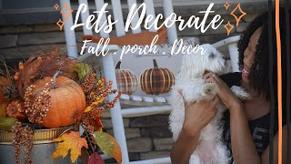 Lets Decorate | FALL PORCH DECOR | Decorate with me