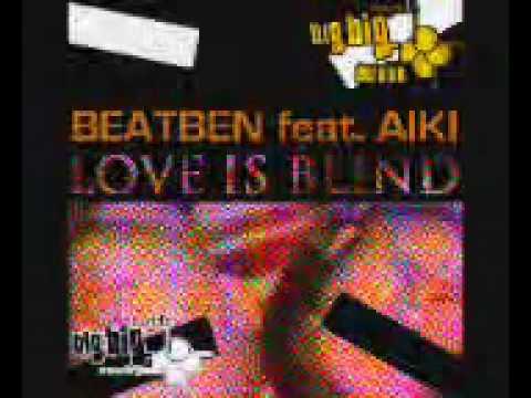 BEATBEN FEAT AIKI - Love is Blind (Maverick Bacon remix) (aka maverickz)