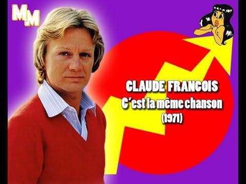 Claude François - C'est la même chanson
