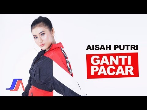 Aisah Putri - Ganti Pacar (Official Music Video)
