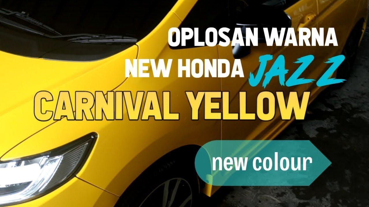 Oplosan Warna Terbaru Honda Jazz Carnival Yellow Youtube
