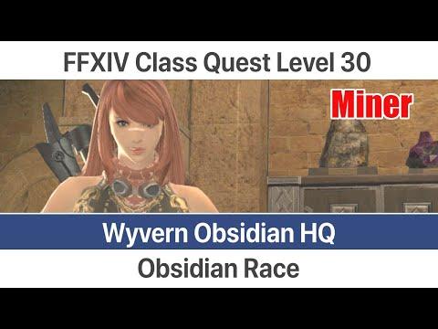 FFXIV Miner Quest Level 30 - Obsidian Race (Wyvern Obsidian HQ) - A Realm Reborn