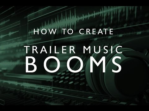 Trailer Music Tutorial - How To Create Booms