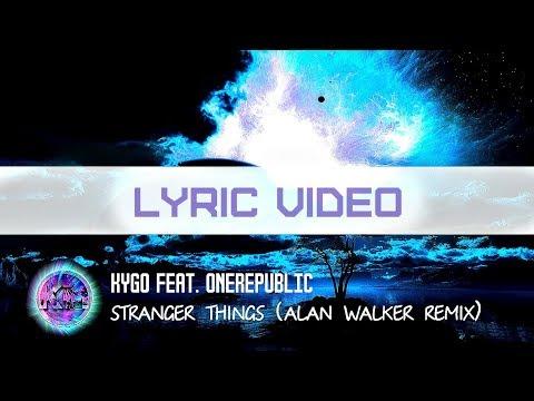 kygo-feat.onerepublic-–-stranger-things-(alan-walker-remix)[lyric-video][lyric-video-one-line]