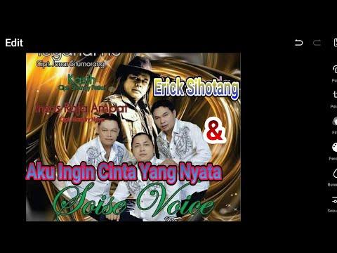 AKU INGIN CINTA YANG NYATA. Cipt. Rintho Harahap. Vocal : ERICK'S SIHOTANG Feat SOISE VOICE