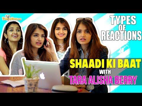 Types of Reactions on Shaadi Ki Baat feat. Tara Alisha Berry   PeepingMoon