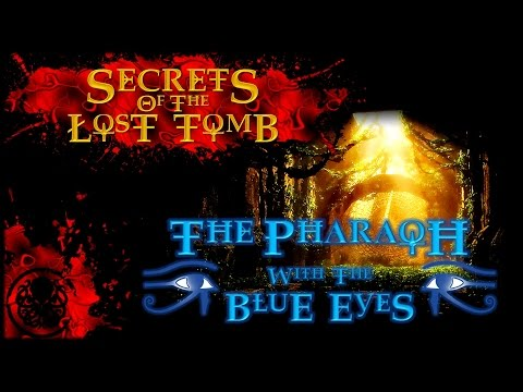 Secrets Of The Lost Tomb   The Pharaoh With The Blue Eyes   Introduction & Setup