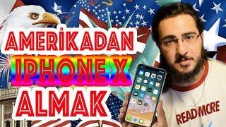 AMERİKADAN IPHONE X ALMAK!