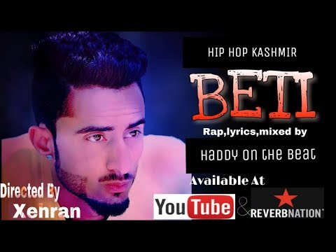Hip Hop Kashmir | BETI | HADDY ON THE BEAT | OFFICIAL MUSIC VIDEO | LATEST SONG 2018