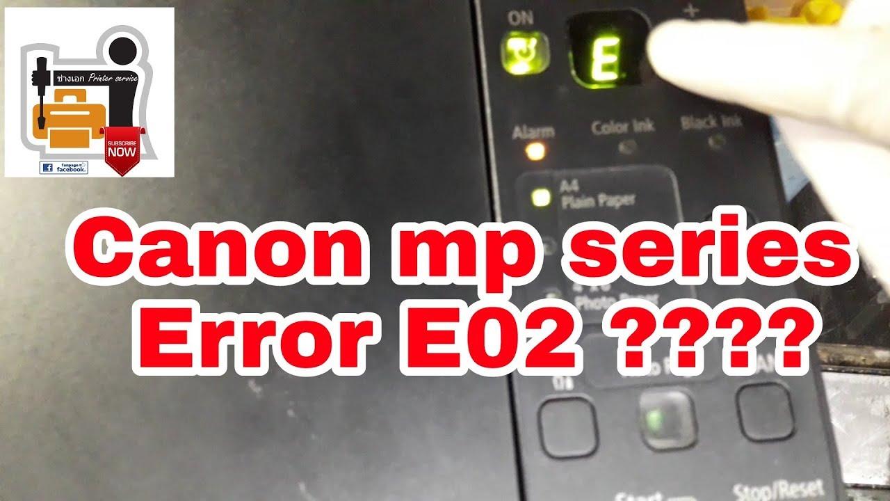 Download Easy fix:Canon mp series Error E02 อาการนี้ไม่ต้องง้อช่าง...