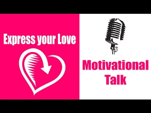 Express your Love | Motivational Talk | Malayalam with English subtitle