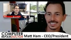 Computer Repair Doctor Interview with Matt Ham