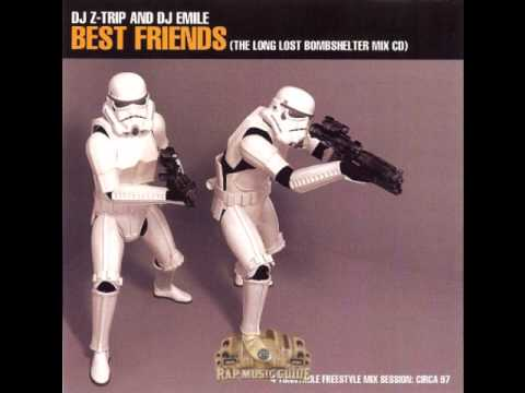 DJ Z-Trip and DJ Emile - Best Friends (the long lost bombshelter mix cd)