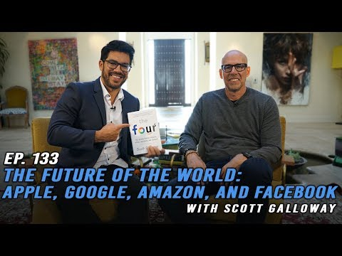 Apple is Sex, Google is God, Facebook is Heart, & Amazon is Consumptive Gut, with Scott Galloway