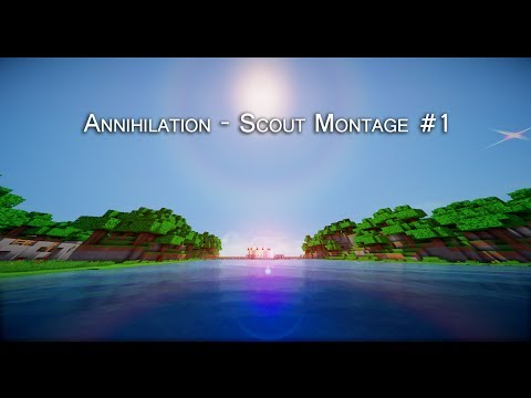 Annihilation - Scout Montage #1