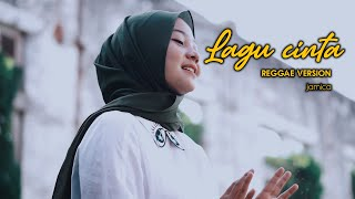 LAGU CINTA - REGGAE VERSION BY JOVITA AUREL