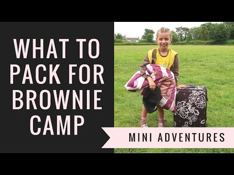 WHAT TO PACK FOR BROWNIE GIRL GUIDING CAMP