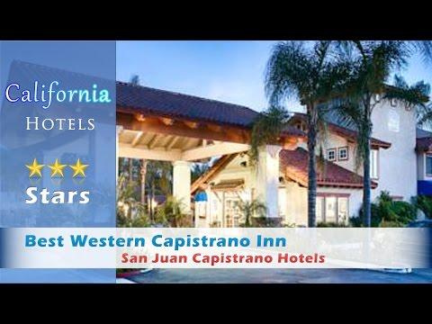 Best Western Capistrano Inn, San Juan Capistrano Hotels - California