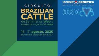 CIRCUITO BRAZILIAN CATTLE DE WEBINARIOS - GENÉTICA CEBÚ/ MATERIAL GENETICO BRASILEÑO: CALIDAD Y SEGU