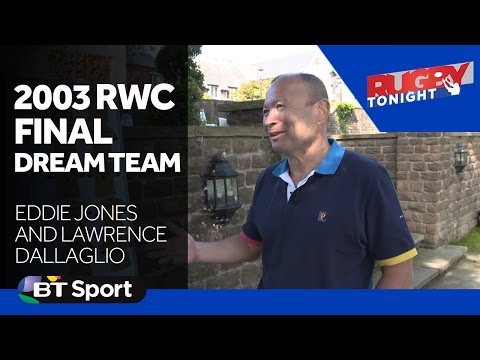 Eddie Jones and Lawrence Dallaglio pick 2003 Rugby World Cup Final dream team
