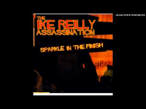 Ike Reilly Assassination -Garbage Day from SPARKLE IN THE FINS