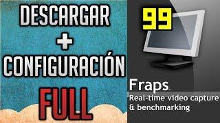 Descargar Fraps 3.5.99 + Configuración Optima (Ultima Versión + Full)