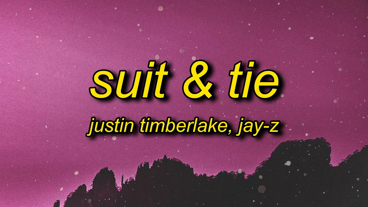 Download Justin Timberlake - Suit & Tie (Lyrics) ft. JAY-Z   and as long as i got my suit and tie