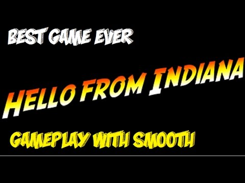 Hello from Indiana BEST GAME EVER! (Smoothez Reviews) episode 1