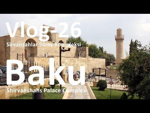 Baku City Tour - Shirvanshahs Dynasty Palace - Şirvanşahlar Saray Kompleksi - Azerbaijan - VLOG-26