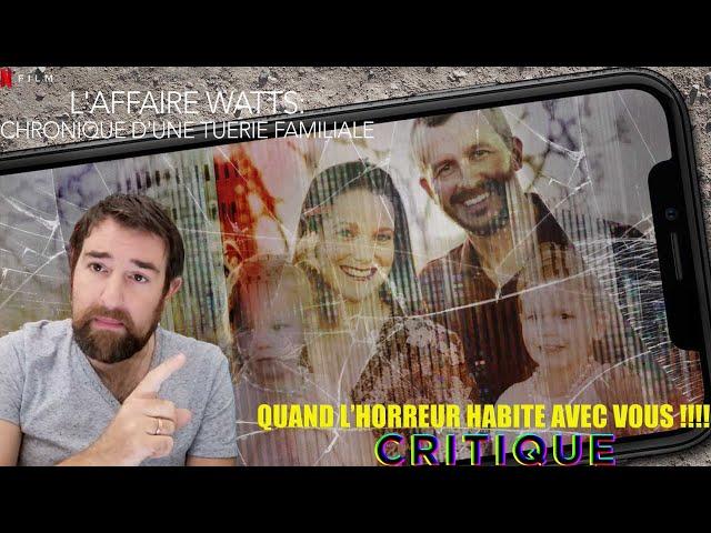 L\' AFFAIRE WATTS \: CHRONIQUE D\' UNE TUERIE FAMILIALE   Critique & ANALYSE sur du docu de NETFLIX