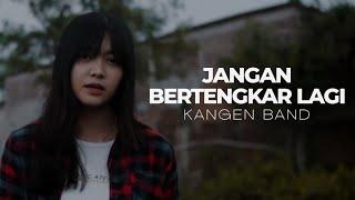 Download JANGAN BERTENGKAR LAGI - KANGEN BAND ( COVERED BY VIOSHIE )