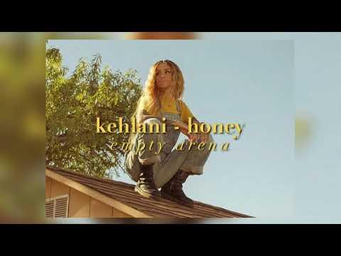 kehlani - honey (empty arena)