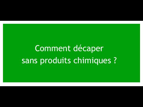 Comment Decaper Sans Produit Chimique Youtube