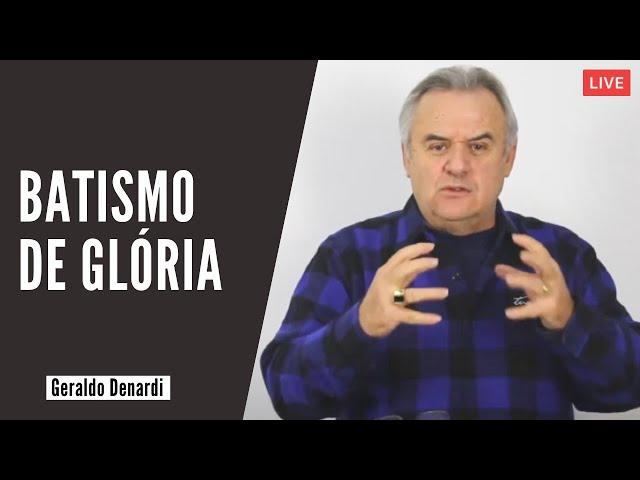 Batismo de Glória - Ap. Denardi - Live 27/05