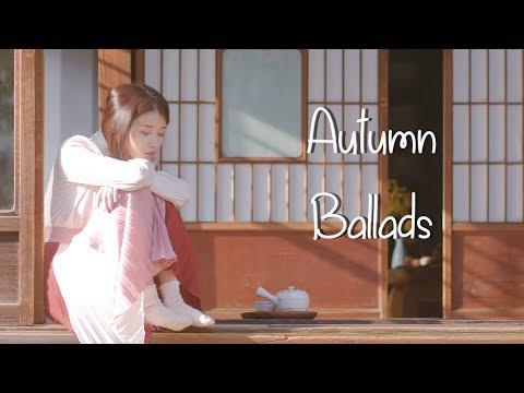 Korean Ballads To Listen In Fall 🍂 가을에 발라드